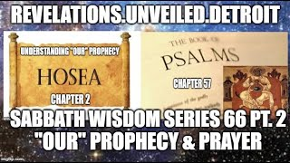 "S.W.S: 66 Pt. 2.  Remembering ""OUR"" PROPHESY & PRAYER."