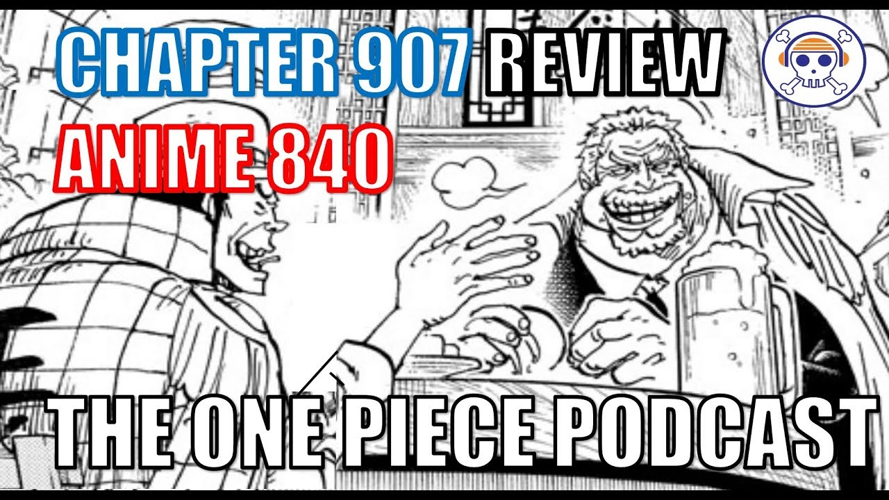 "The One Piece Podcast, Episode 523, ""Garpie and the Tramp"" (Chapter 907,  Anime 840)"