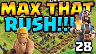 MAX TROOPS!!! OMG! MAX That RUSH ep28 | Clash of Clans