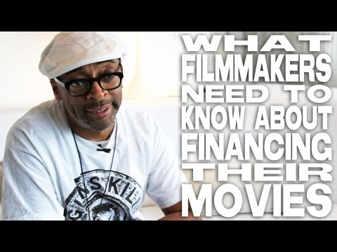 What Filmmakers Need To Know About Financing Movies by Spike Lee