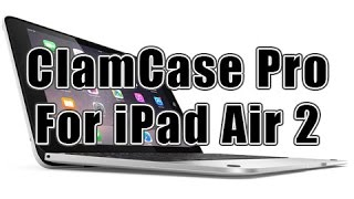 clamcase pro keyboard case for ipad air 2 review