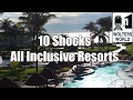 All Inclusive Resorts - 10 SHOCKS of All Inclusive Resorts S5:E1