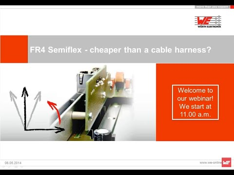 Würth Elektronik Webinar: FR4 Semiflex - cheaper than a cable harness?