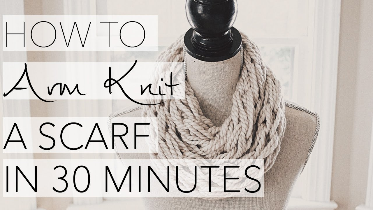 How To Arm Knit An Infinity Scarf In 30 Minutes Updated Hd Video