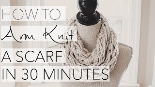 How to Arm Knit an Infinity scarf in 30 Minutes! (Updated HD video on my channel)