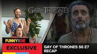 Gay Of Thrones S6 E7 Recap: The Broken Condom