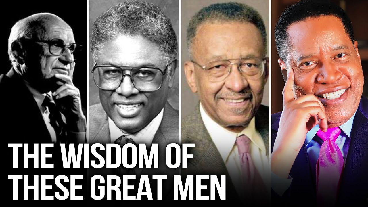 The Wisdom of Thomas Sowell, Walter Williams, Milton Friedman and Shelby Stelle | Larry Elder