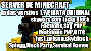 SERVER DE MINECRAFT 1.7 PIRATA ORIGINAL skywars Com Lucky Block,Factions,prison,skyblock,Block Party