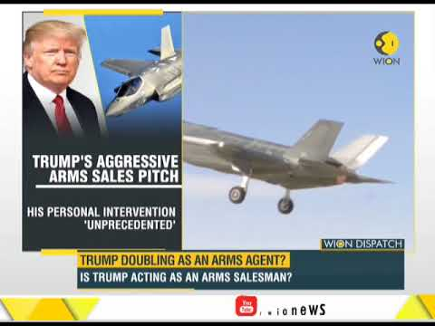 WION Dispatch: Is Trump acting as an arms dealer? Intervenes on behalf of US arms contractors