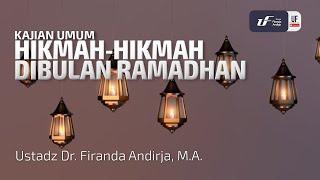 Hikmah - Hikmah Di Bulan Ramadhan - Ustadz Dr. Firanda Andirja, Lc, M.A.