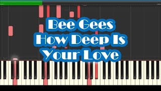 Bee Gees - How Deep Is Your Love Piano Cover (Synthesia Version)