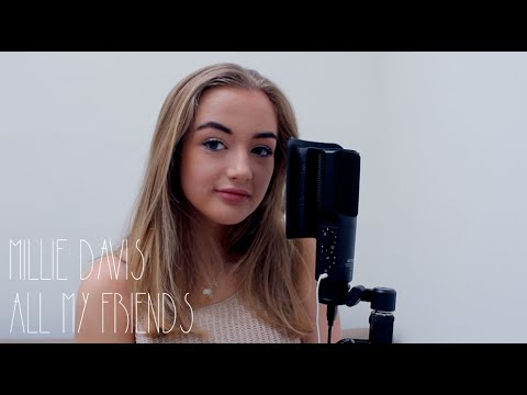 All My Friends  Snakehips Cover by Millie Davis