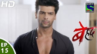 Beyhadh - बेहद - Episode 15 - 31st October, 2016