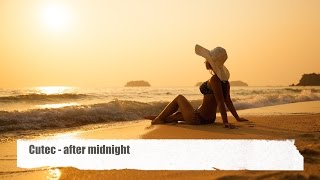 "Cuetec - After Midnight (original mix) taken from ""Chill On The Beach"" (HD)"