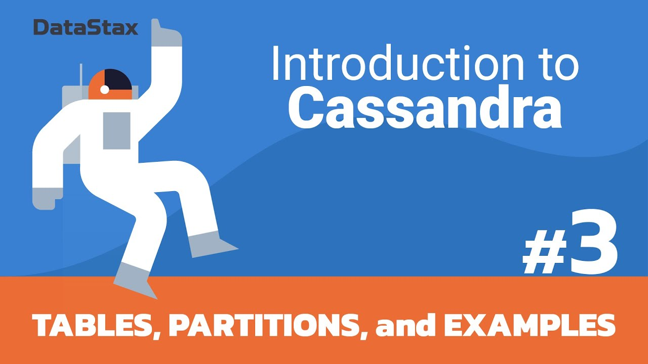 Intro to Cassandra - Tables, Partitions, and Examples