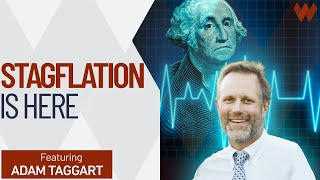 Stagflation Is Here! High Prices \u0026 Falling Growth: What Will It Mean For Markets? | Adam Taggart