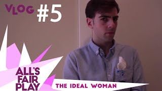 Vlog 5: The Ideal Woman - All's Fair Play // Kalamatea Productions