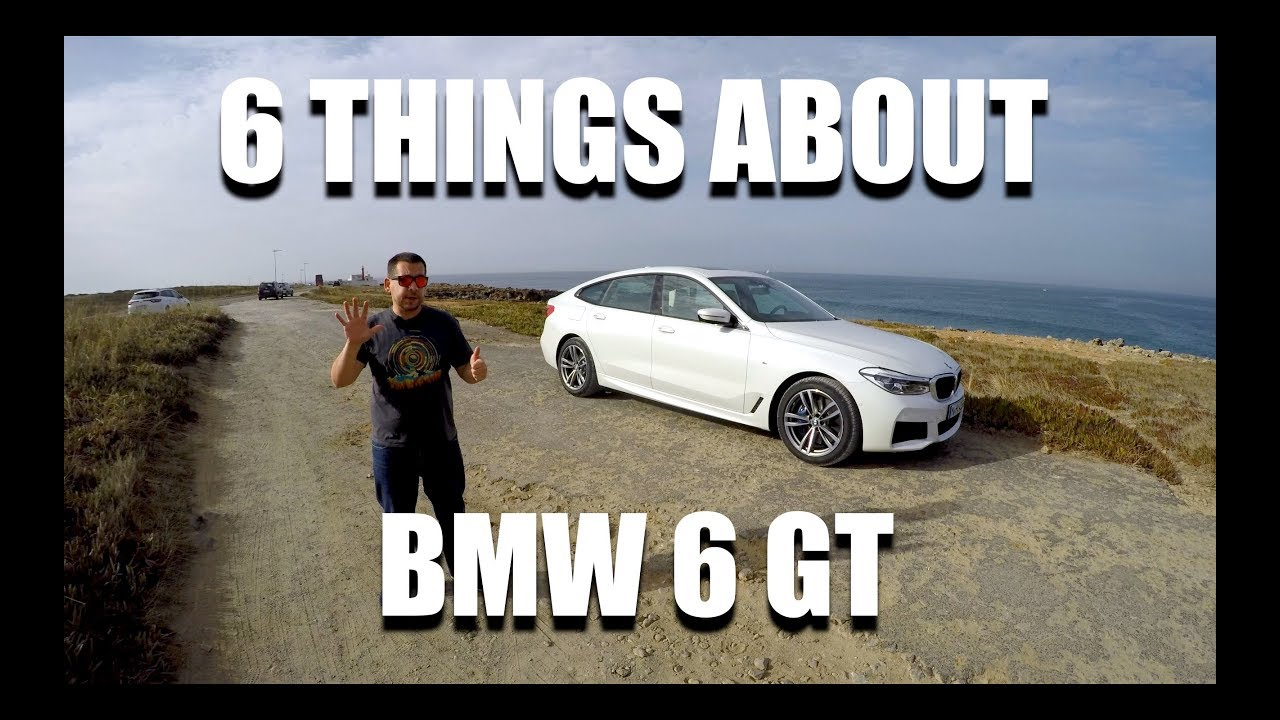 6 Things You Need To Know About BMW 6 Series GT (G32)