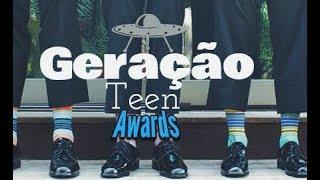 Geração Teen Awards! (Parte 1)