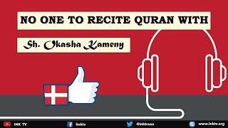 No One to Recite Quran With | Sh. Okasha Kameny | INK TV Q&A