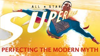 All Star Superman - Perfecting the Modern Myth