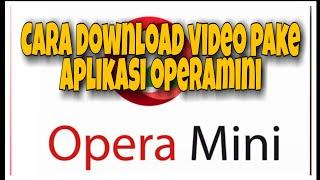 Cara download video di youtube lewat opra mini