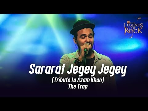 Sararat Jegey Jegey (Tribute to Azam Khan) | The Trap | Banglalink presents Legends of Rock