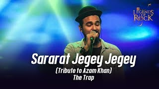 Download Video Sararat Jegey Jegey (Tribute to Azam Khan) | The Trap | Banglalink presents Legends of Rock MP3 3GP MP4