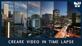 VIDEOMAKING #14 - Creare un video in Time Lapse