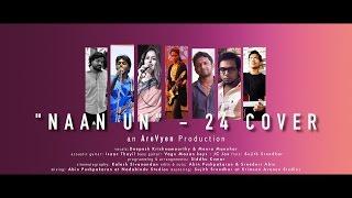 Download Hindi Video Songs - NAAN UN BY DEEPESH KRISHNAMOORTHY || 24 || AR RAHMAN || ARJITH SINGH || CHINMAYI || SURYA ||