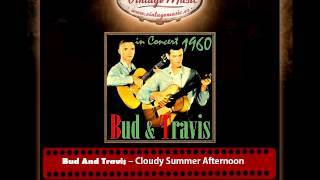 Bud And Travis -- Cloudy Summer Afternoon