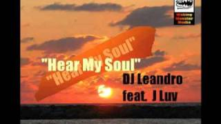 DJ Leandro feat J Luv - Hear My Soul (Jonny Montana & Craig Stewart Vocal Remix)