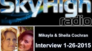 Mikayla & Sheila Cochran - Interview on SkyHigh Radio