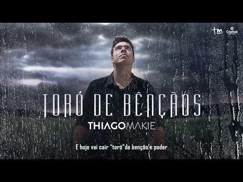 Thiago Makie - Toró de Bençãos - #VideoLetra from YouTube · Duration:  3 minutes 12 seconds
