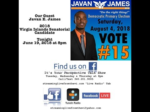 2018 Virgin Islands Senatorial Candidate Javan James outlines his platform for the VI + more...