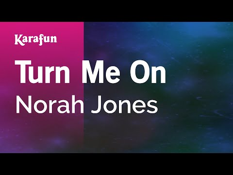 Karaoke Turn Me On - Norah Jones *