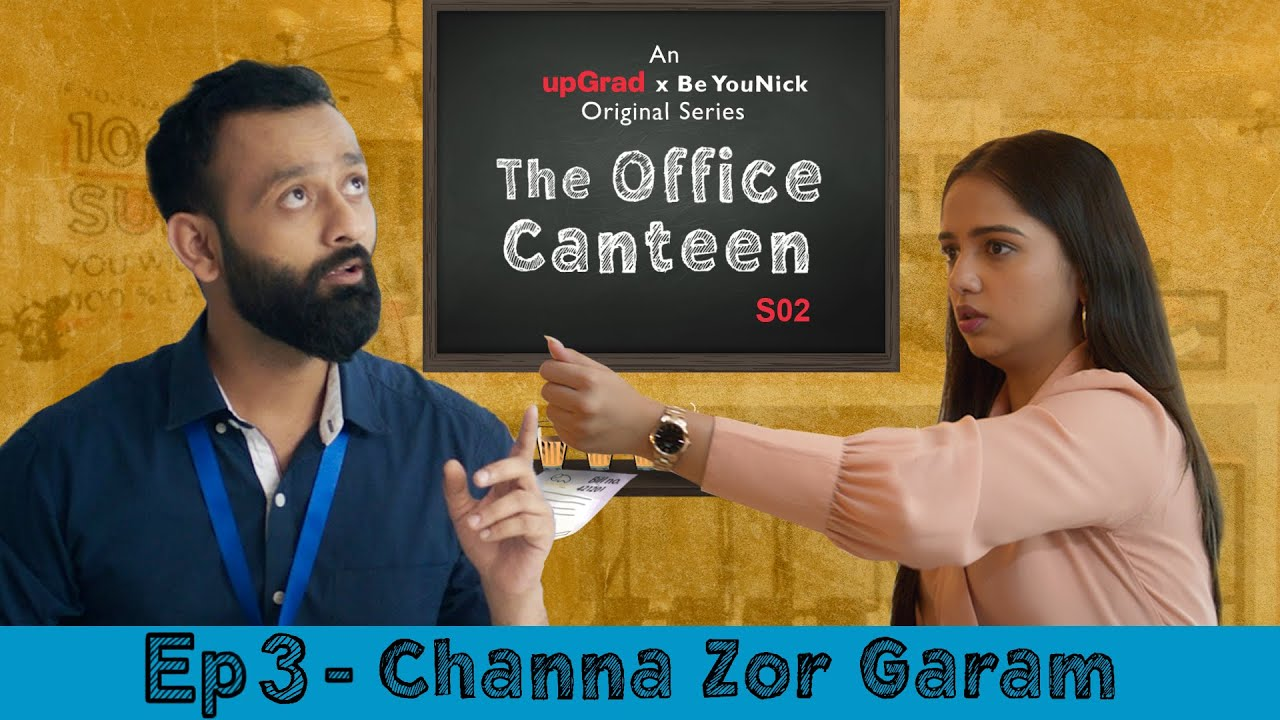Download BYN x upGrad Originals : The Office Canteen S02 E03 | Channa Zor Garam | Ft. Ahsaas Channa