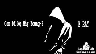 Con đĩ Mẹ Mày Young P B Ray