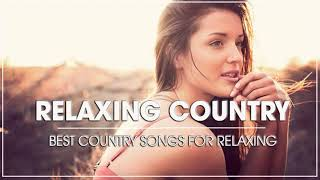 Greatest Classic Relaxing Country Songs Collection - Best Old Country Music Hits Of All Time