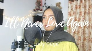 Lady Gaga - I'll Never Love Again | Cover by Mawarfaa