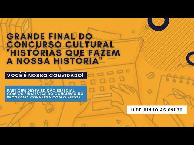 Conversa com o Reitor - Final do Concurso Cultural