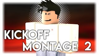 Roblox Kick Off Montage 2 | TheShinyDarkrai860