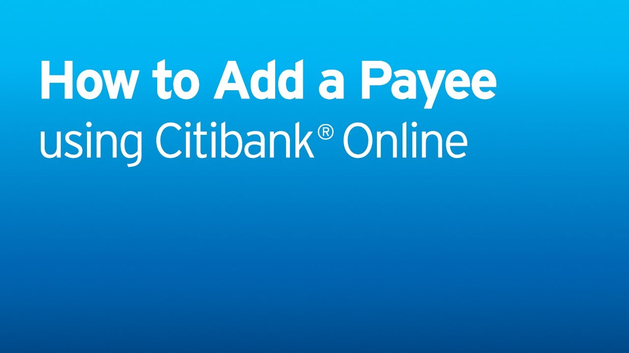 Citi: Citi Quick Take Video - How to Add a Payee - YouTube