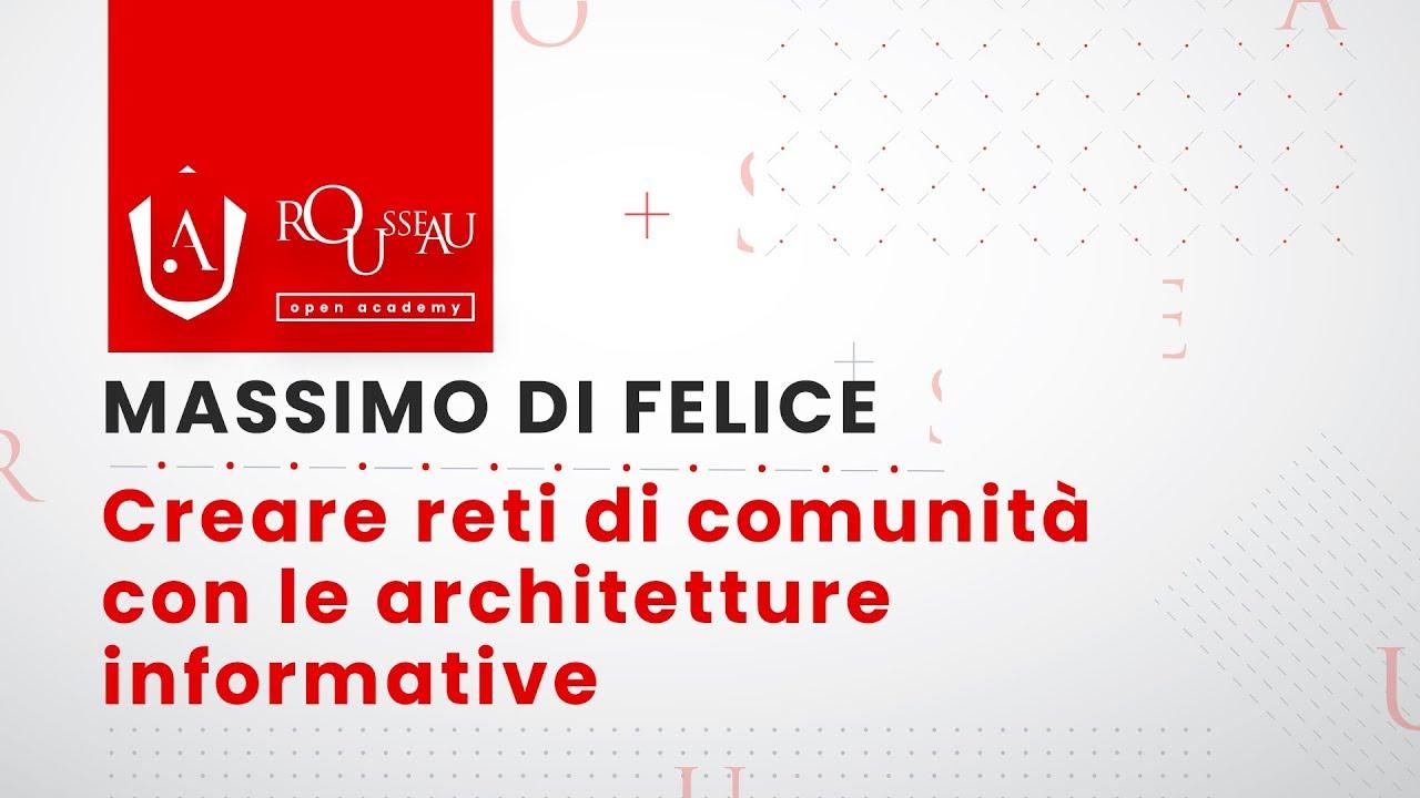 Open Academy Di Felice - Creare reti di comunità con le architetture informative