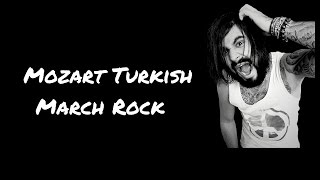 Mozart Turkish March Rock  / Rondo Alla Turca  Rock version HD (騎士 トルコ行進曲)