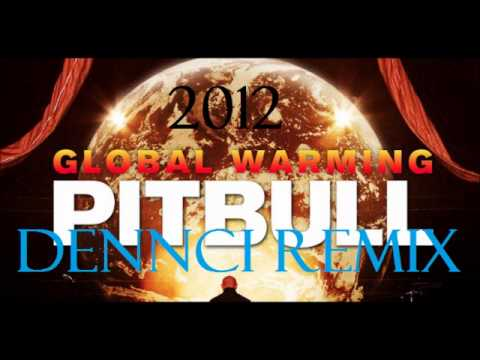 Pitbull feat. Sensato - Global Warming ( Dennci Remix ) (2013)