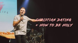 Christian Dating + How to be Holy