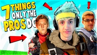 7 Things ONLY PROs Do | Fortnite Tips