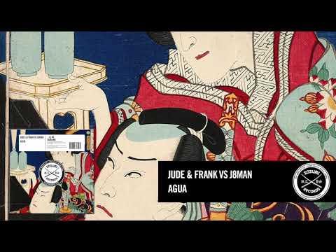 Jude & Frank vs J8man - Agua [Sosumi Records]
