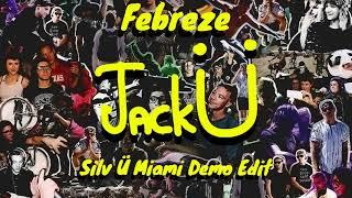 Skrillex & Diplo - Febreze [Silv Ü Miami Demo Edit]